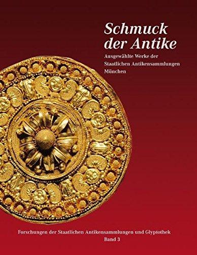 Schmuck der Antike. Staatliche Antikensammlungen München