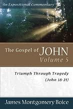 The Gospel of John: Triumph Through Tragedy (John 18-21) (Expositional Commentary)