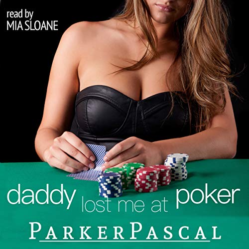 Daddy Lost Me at Poker audiobook cover art