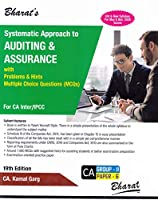 Systematic Approach to Auditing & Assurance with Problems & Hints Multiple Choice Questions (MCQs) for CA Inter/IPCC of 19th Edition