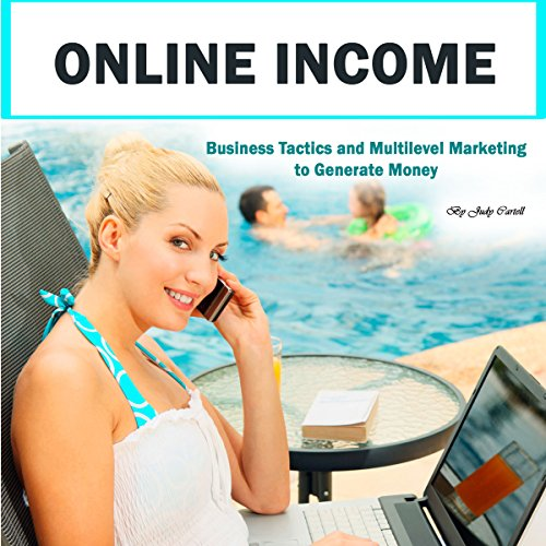 Online Income: Business Tactics and Multilevel Marketing to Generate Money                   By:                                                                                                                                 Judy Cartell                               Narrated by:                                                                                                                                 Kelly McGee                      Length: 1 hr and 23 mins     3 ratings     Overall 4.0