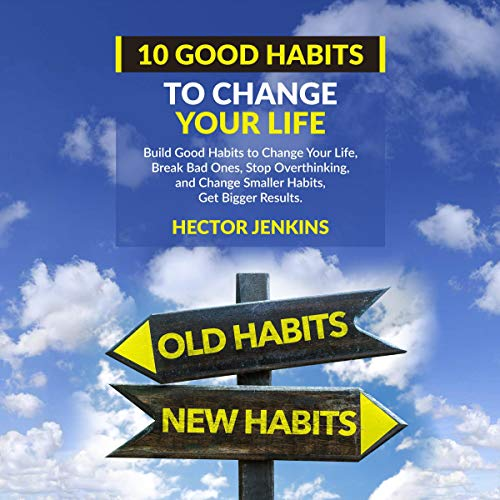 10 Good Habits to Change Your Life cover art