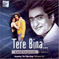 Tere bina-kunal ganjawala & others by kunal ganjawala