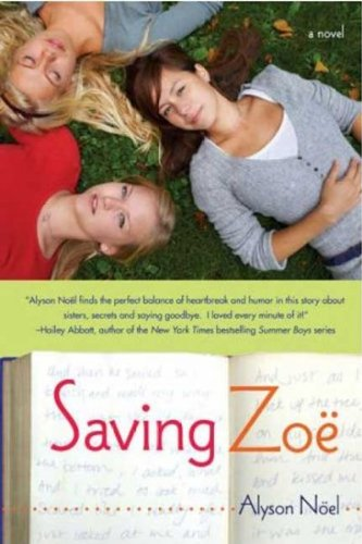 [(Saving Zoe)] [Author: Alyson Noel] published on (September, 2007)