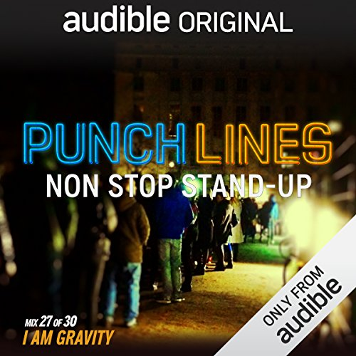 Ep. 27: I Am Gravity (Punchlines) audiobook cover art