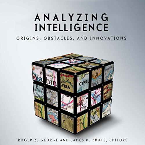 Analyzing Intelligence: Origins, Obstacles, and Innovations audiobook cover art