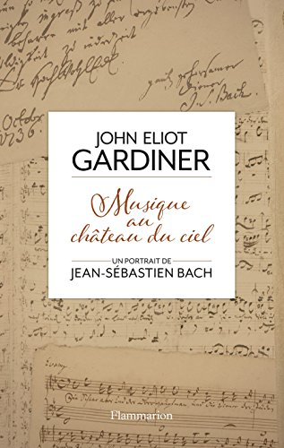 Musique au château du ciel: Un portrait de Jean-Sebastien Bach