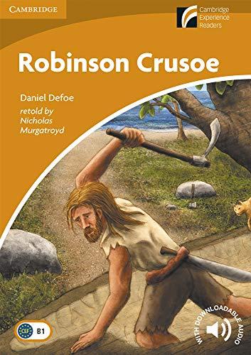 Robinson Crusoe. Level 4 Intermediate. B1. Cambridge Experience Readers. (Cambridge Discovery Readers)