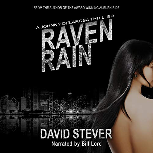 Raven Rain: A Johnny Delarosa Thriller Audiobook By David Stever cover art