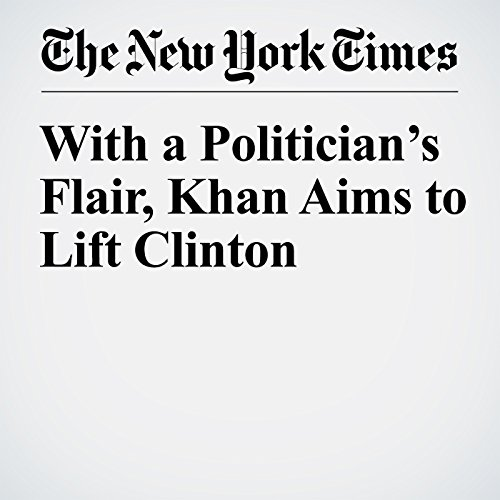 With a Politician's Flair, Khan Aims to Lift Clinton cover art