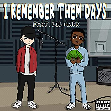 I Remember Them Days (feat. Lil Mark)