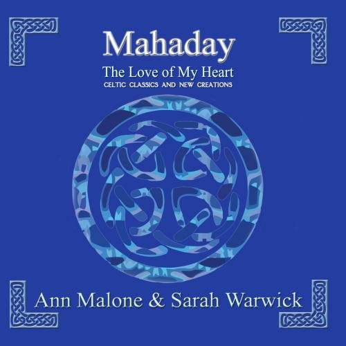 Mahaday: The Love of My Heart - Celtic Classics & New Creations - EP