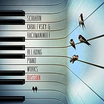 Scriabin, Kabalevsky & Rachmaninoff: Relaxing Piano Works: Russian