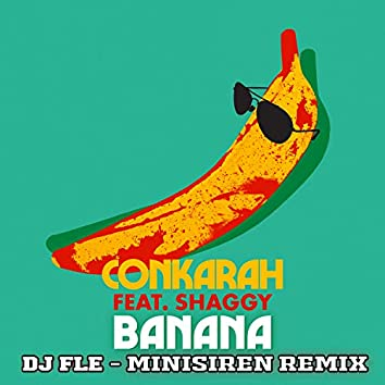 Banana (feat. Shaggy) [DJ FLe - Minisiren Remix]