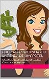 Cómo Ahorrar Dinero en la Tienda de Abarrotes: Couponing con MoolaSavingMom.com- Cómo usar los cupones (Spanish Edition)