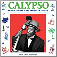 Calypso: Musical Poetry in Thecaribbean 1955-69 by SOUL JAZZ RECORDS PRESENTS