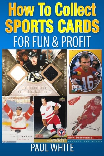 Compare Textbook Prices for How To Collect Sports Cards: For Profit & Fun  ISBN 9781494471026 by White, Paul W