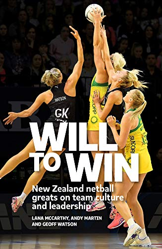 Will to Win: New Zealand Netball Greats on Team Culture and Leadership