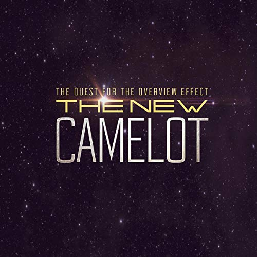 The New Camelot Audiobook By Frank White cover art