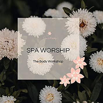 Spa Worship - The Body Workshop