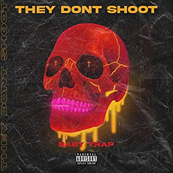 They Don't Shoot