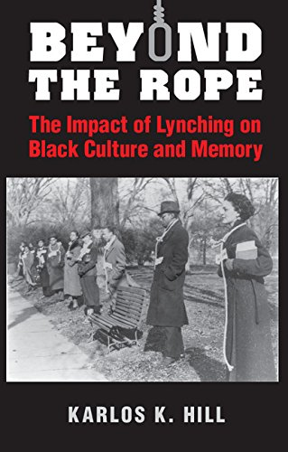 Beyond the Rope: The Impact of Lynching on Black Culture and Memory (Cambridge Studies on the American South) (English Edition)