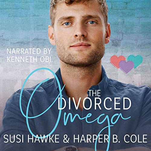 The Divorced Omega Audiobook By Susi Hawke, Harper B. Cole cover art