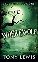 Wherewolf (Skullenia Book 1)