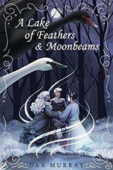 A Lake of Feathers and Moonbeams by [Dax Murray]