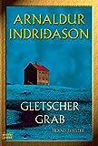 Gletschergrab: Island-Thriller (Allgemeine Reihe. Bastei Lübbe Taschenbücher) - Arnaldur Indriðason