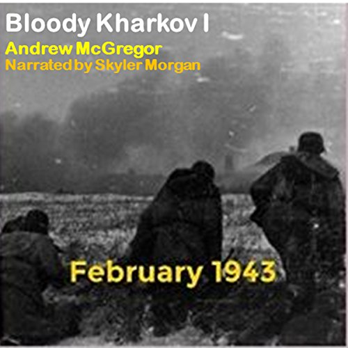 Bloody Kharkov I: Bloodied Wehrmacht, Volume 4 audiobook cover art