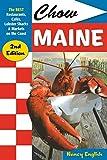 Chow Maine: The Best Restaurants, Cafés, Lobster Shacks & Markets on the Coast (Chow Maine: The...