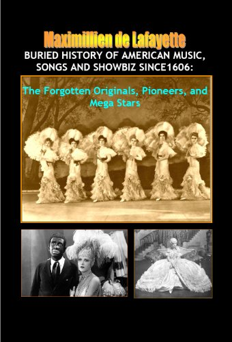 Buried History of American Music, Songs and Showbiz Since1606: The Forgotten Originals,...