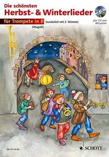 Die schönsten Herbst- und Winterlieder: Sankt Martin, Nikolauslieder und Weihnachtslieder. 1-2 Trompeten in B. Ausgabe mit CD.