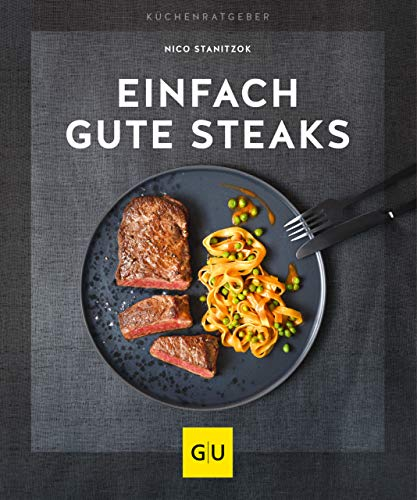 Einfach gute Steaks (GU KüchenRatgeber)