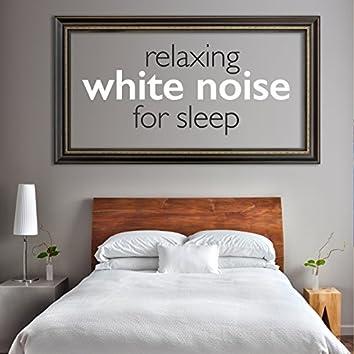 Relaxing White Noise for Sleep