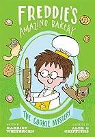 Freddie's Amazing Bakery: The Cookie Mystery (Freddies Amazing Bakery)