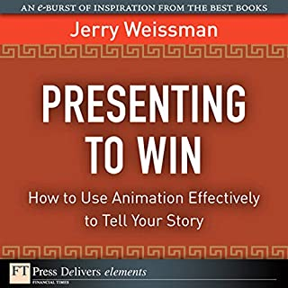 Presenting to Win     How to Use Animation Effectively to Tell Your Story               By:                                                                                                                                 Jerry Weissman                               Narrated by:                                                                                                                                 Ken Kliban                      Length: 15 mins     10 ratings     Overall 2.5
