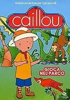Caillou - Gioca Nel Parco [Italian Edition]