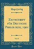 Zeitschrift für Deutsche Philologie, 1901, Vol. 33 (Classic Reprint)