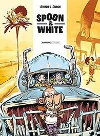 Spoon & White, tome 9 : Road'n'trip par  Yann