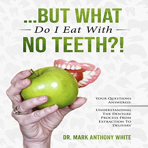 ...But What Do I Eat with No Teeth?! audiobook cover art