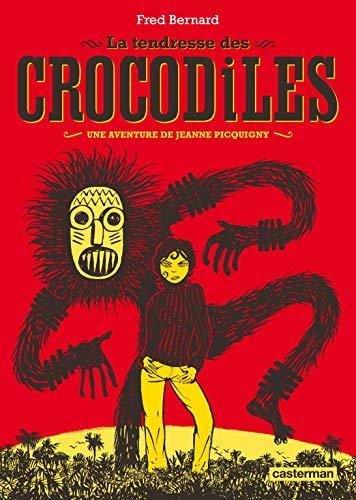 Une aventure de Jeanne Picquigny : La tendresse des crocodiles