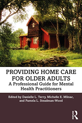 Compare Textbook Prices for Providing Home Care for Older Adults 1 Edition ISBN 9780367345273 by Terry, Danielle L,Mlinac, Michelle E,Steadman-Wood, Pamela L