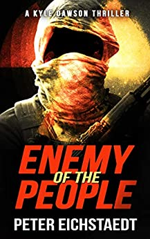 [Peter Eichstaedt]のEnemy of the People (The Kyle Dawson Thrillers Book 2) (English Edition)