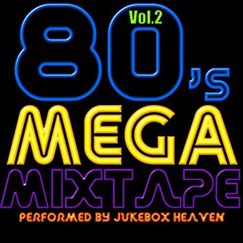 80's Mega Mixtape Volume 2
