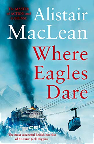 Where Eagles Dare by [Alistair MacLean]