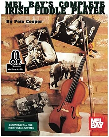 Mel Bay's Complete Irish Fiddle Player: Includes Online Audio