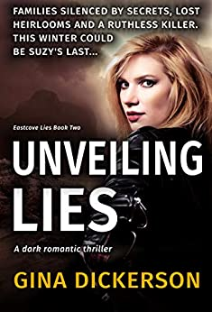 Unveiling Lies: A Dark Romantic Thriller (Eastcove Lies Book 2) by [Gina Dickerson]