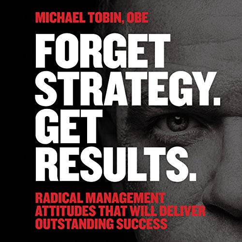 Forget Strategy. Get Results cover art